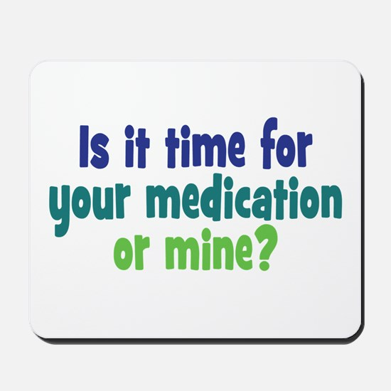 Your Meds or Mine? Mousepad