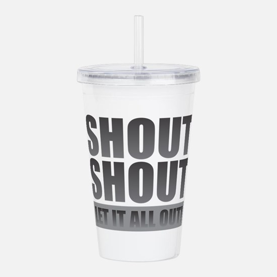 Shout - Let it All Out Acrylic Double-wall Tumbler