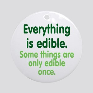 Everything is Edible Ornament (Round)