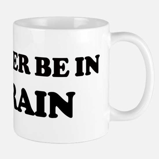 Rather be in Bahrain Mug