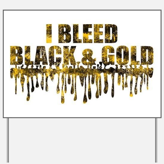 Bleed Black & Gold Yard Sign