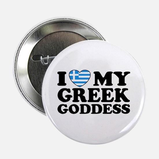 "I love My Greek Goddess 2.25"" Button"