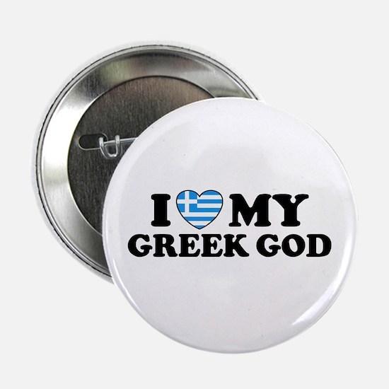 "I Love My Greek God 2.25"" Button"