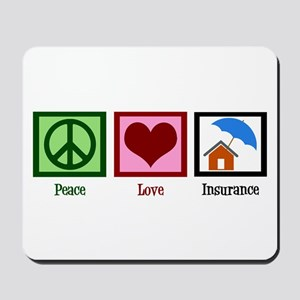 Peace Love Insurance Mousepad
