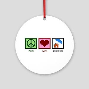 Peace Love Insurance Ornament (Round)