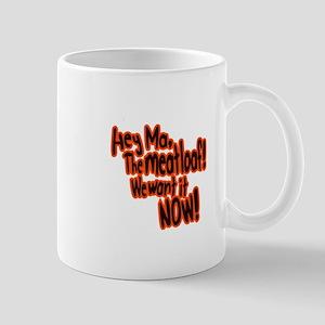 We want the meatloaf! Mug