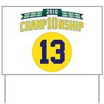 2010 Champ10nship 13 Yard Sign