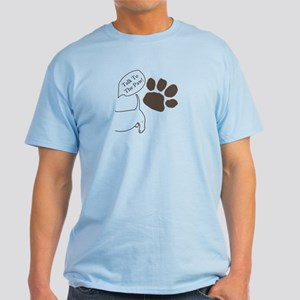 Talk To The Paw Light T-Shirt