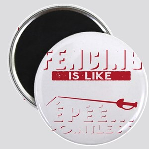 Life Without Fencing Like Broken Epee Poin Magnets