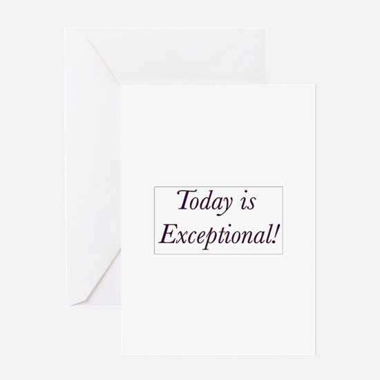 Today is Exceptional! Greeting Card
