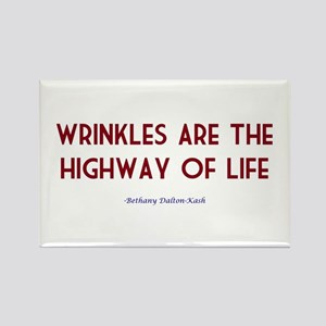 Wrinkles are the highway of l Rectangle Magnet