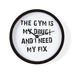 Gym is my drug Wall Clock