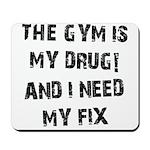 Gym is my drug Mousepad