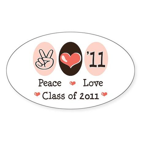 Peace Love Class of 2011 Sticker (Oval)