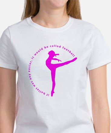 If ballet was any easier... Women's T-Shirt