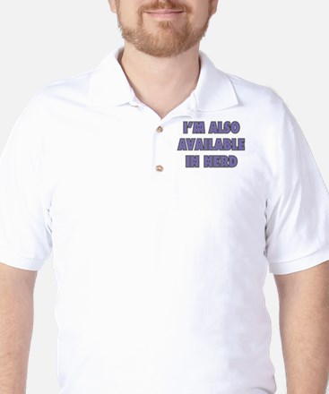 I'm Also Available In Nerd Golf Shirt