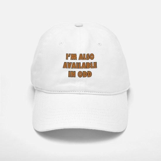 I'm Also Available In Odd Baseball Baseball Cap
