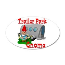 Trailer Park Gnome 22x14 Oval Wall Peel