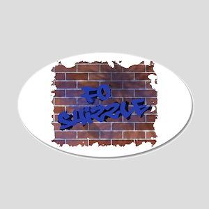 """Graffiti Style """"Fo' Shizzle"""" 22x14 Oval"""