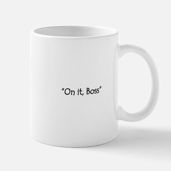 On it, Boss Mug