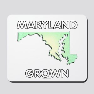 Maryland grown Mousepad