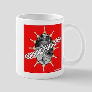Morning Fuckers! Mug