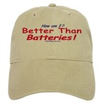Better Than Batteries Cap