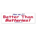 Better Than Batteries (Bumper Sticker 10 pk)