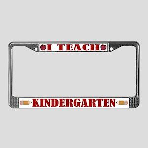 Teach Kindergarten License Plate Frame