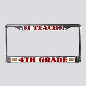I Teach 4th Grade License Plate Frame