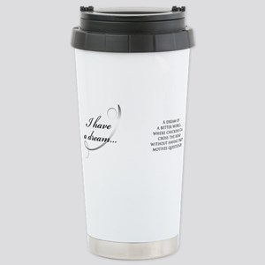 I have a dream... Stainless Steel Travel Mug