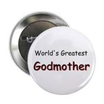 "Greatest Godmother 2.25"" Button (100 pack)"