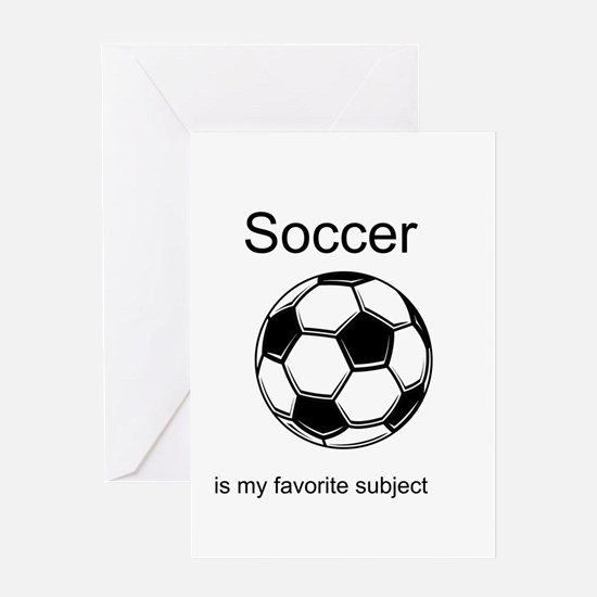 Soccer is my favorite subject Greeting Card