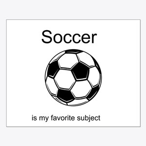 Soccer is my favorite subject Small Poster