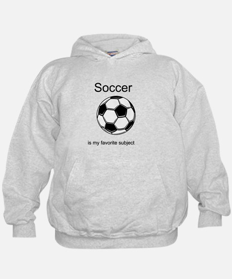 Soccer is my favorite subject Hoody