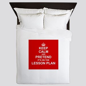 Keep Calm and Pretend it's on the Lesson Plan Quee