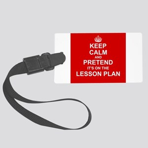 Keep Calm and Pretend it's on the Lesson Plan Larg