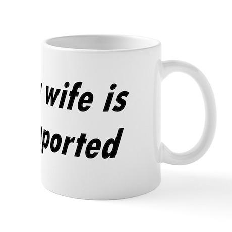 My Wife is Imported (Canada) Mug