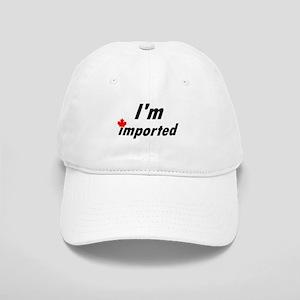 I'm Imported (Canada) Cap