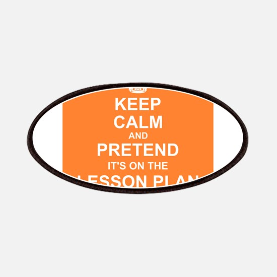 Keep Calm and Pretend it's on the Lesson Plan Patc