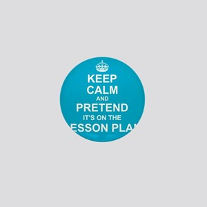 Keep Calm and Pretend it's on the Lesson Plan Mini