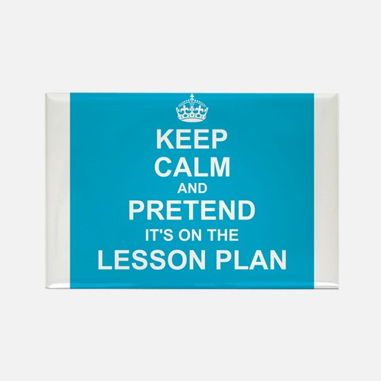 Keep Calm and Pretend it's on the Lesson Plan Magn