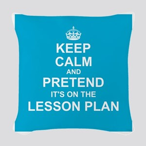 Keep Calm and Pretend it's on the Lesson Plan Wove