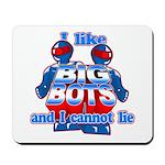 I Like Big Bots Mousepad