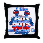I Like Big Bots Throw Pillow