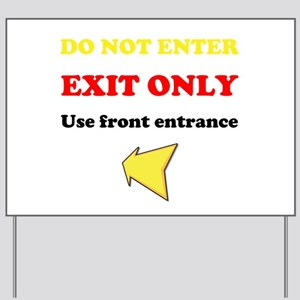 Do Not Enter, EXIT ONLY Yard Sign