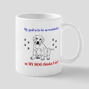 wonderful as MY DOG thinks I Mug