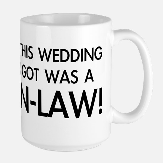 I got a Son-in-Law Large Mug