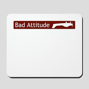 """""""Bad Attitude"""" Mousepad"""