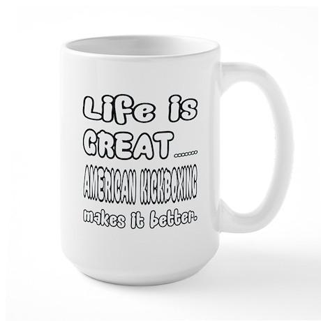 Life is great. American K 15 oz Ceramic Large Mug